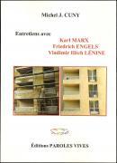 Entretiens avec K. Marx, F. Engels, V. I. Lénine